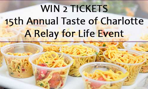 Win Tickets To Taste Of Charlotte – 15th Annual – Relay for Life Event